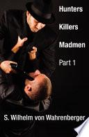 Hunters, Killers, Madmen