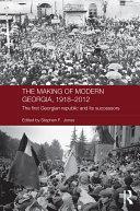 The Making of Modern Georgia  1918 2012