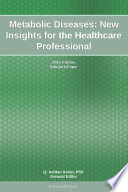 Metabolic Diseases  New Insights for the Healthcare Professional  2011 Edition