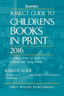 Subject Guide To Children S Books In Print 2016