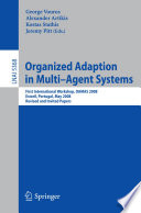 Organized Adaption in Multi Agent Systems