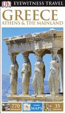 DK Eyewitness Travel Guide Greece, Athens & the Mainland
