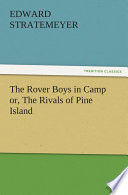 The Rover Boys in Camp or  The Rivals of Pine Island