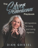 The Silver Disobedience Playbook