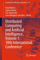 Distributed Computing and Artificial Intelligence  Volume 1  18th International Conference
