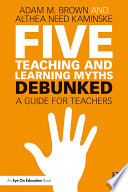 Five Teaching and Learning Myths   Debunked