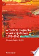A Political Biography of Arkadij Maslow  1891 1941