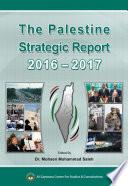 The Palestine Strategic Report 2016 2017