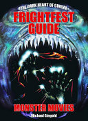 The Frightfest Guide to Monster Movies by Michael Gingold