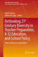 Rethinking 21st Century Diversity in Teacher Preparation  K 12 Education  and School Policy