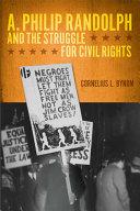 A. Philip Randolph and the Struggle for Civil Rights