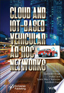 Cloud and IoT Based Vehicular Ad Hoc Networks