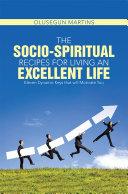 The Socio-Spiritual Recipes for Living An Excellent Life