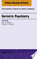 Geriatric Psychiatry An Issue Of Psychiatric Clinics Of North America E Book