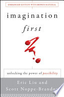 """""""Imagination First: Unlocking the Power of Possibility"""" by Eric Liu, Scott Noppe-Brandon, Lincoln Center Institute"""