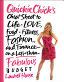 QuickieChick s Cheat Sheet to Life  Love  Food  Fitness  Fashion  and Finance   on a Less Than Fabulous Budget