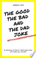 The Good  The Bad  and The Dad Joke
