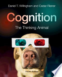 """""""Cognition: The Thinking Animal"""" by Daniel T. Willingham, Cedar Riener"""