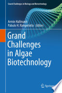 Grand Challenges in Algae Biotechnology