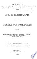 Journal of the House of Representatives of the Territory of Washington  of The   session of the Legislative Assembly