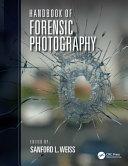 Handbook of Forensic Photography