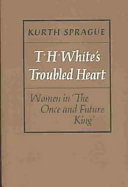 T.H. White's Troubled Heart