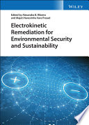 Electrokinetic Remediation for Environmental Security and Sustainability Book