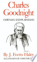 """""""Charles Goodnight: Cowman and Plainsman"""" by J. Evetts Haley"""