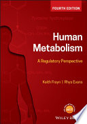 """Human Metabolism: A Regulatory Perspective"" by Keith N. Frayn, Rhys Evans"
