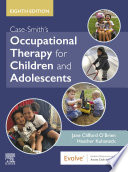 """Case-Smith's Occupational Therapy for Children and Adolescents E-Book"" by Jane Clifford O'Brien, Heather Kuhaneck"