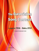 The Complete & Independent Guide to the Eurovision Song Contest 2012