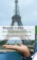 Ein Engländer in Paris  : mein Jahr mit den Franzosen