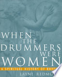 When the Drummers Were Women  : A Spiritual History of Rhythm