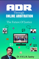 ADR through Online Arbitration   The Future of Justice