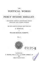 The Poetical Works Including Various Additional Pieces From Ms  And Other Sources  The Text Revised  With Notes And A Memoir By William Michael Rossetti