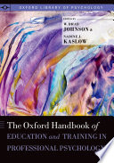 Cover of The Oxford Handbook of Education and Training in Professional Psychology