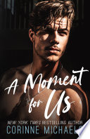 A Moment for Us: A Best Friend's Brother/Surprise Pregnancy Standalone