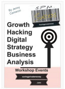 Growth Hacking, Digital Strategy & Business Analysis In Stages Workbook