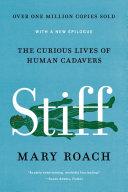 Stiff: The Curious Lives of Human Cadavers Pdf/ePub eBook