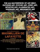 The 300 masterpieces of art brut outsider art psychic art spirit art intuitive art illuminated art mediumistic art
