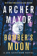 link to Bomber's moon : a Joe Gunther novel in the TCC library catalog