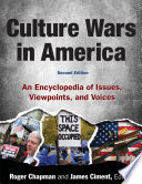 Culture Wars  : An Encyclopedia of Issues, Viewpoints and Voices
