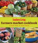 SOUTHERN LIVING Farmers Market Cookbook