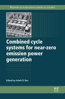Combined Cycle Systems for Near Zero Emission Power Generation