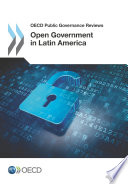 Oecd Public Governance Reviews Open Government In Latin America