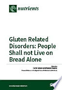 Gluten Related Disorders: People Shall not Live on Bread Alone
