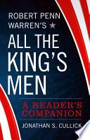 Robert Penn Warren's All the King's Men : a reader's companion