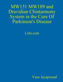 MW151 MW189 and Dravidian Chintharmony System in the Cure of Parkinson's Disease