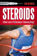 Steroids  A New Look at Performance Enhancing Drugs