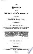 The History of a Merchant s Widow and Her Young Family  By the Author of The Officer s Widow  i e  Barbara Hofland      Second Edition
